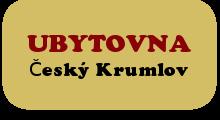 Ubytování v Českém Krumlově - Ubytovna Český Krumlov